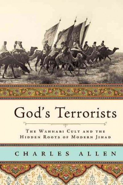 God's Terrorists: The Wahhabi Cult and the Hidden Roots of Modern Jihad cover