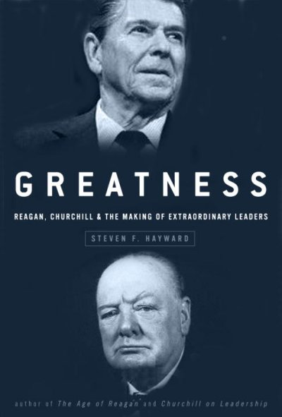 Greatness: Reagan, Churchill, and the Making of Extraordinary Leaders cover