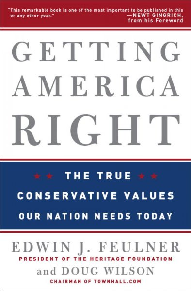 Getting America Right: The True Conservative Values Our Nation Needs Today cover