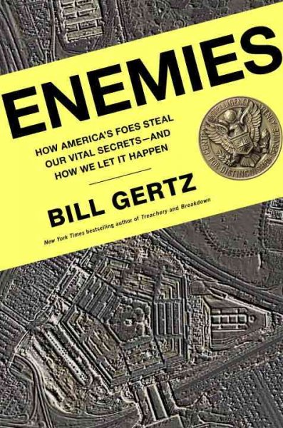 Enemies: How America's Foes Steal Our Vital Secrets--and How We Let It Happen cover