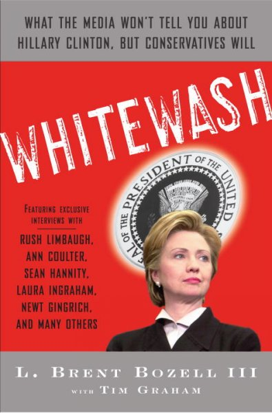 Whitewash: What the Media Won't Tell You About Hillary Clinton, but Conservatives Will cover