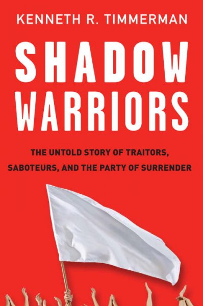 Shadow Warriors: The Untold Story of Traitors, Saboteurs, and the Party of Surrender cover