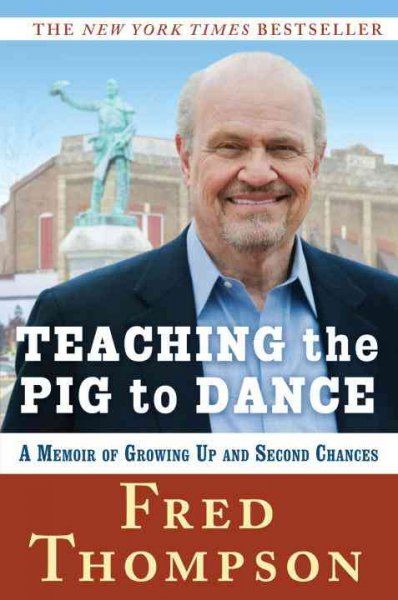 Teaching the Pig to Dance: A Memoir of Growing Up and Second Chances cover