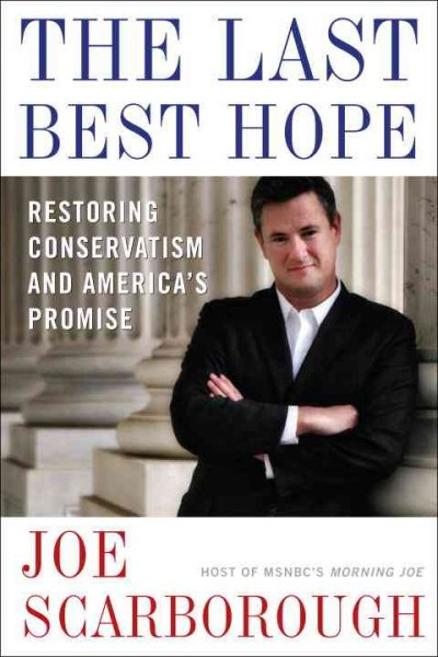 The Last Best Hope: Restoring Conservatism and America's Promise cover