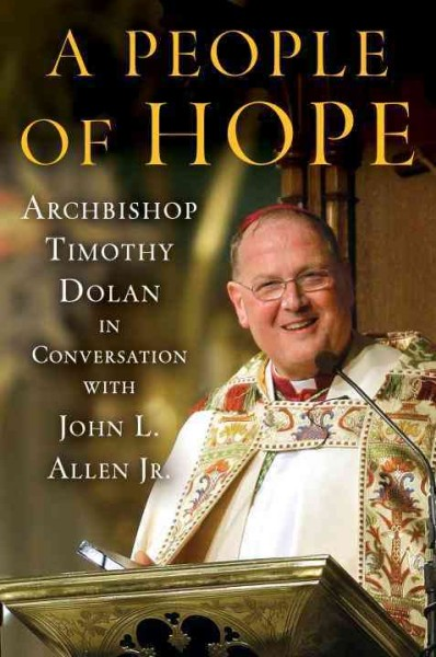 A People of Hope: Archbishop Timothy Dolan in Conversation with John L. Allen Jr. cover