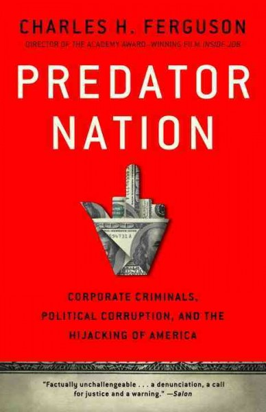 Predator Nation: Corporate Criminals, Political Corruption, and the Hijacking of America cover