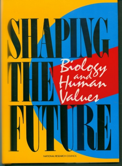 Shaping the Future: Biology and Human Values cover