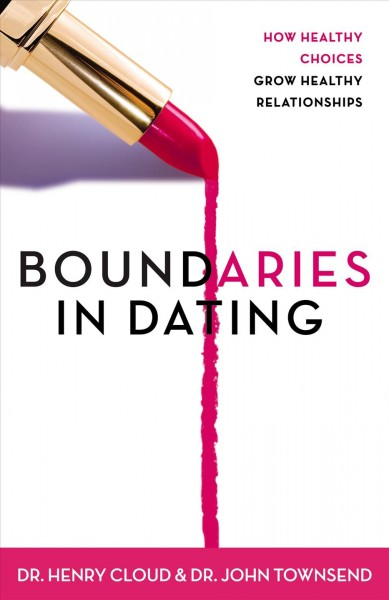 Boundaries in Dating: How Healthy Choices Grow Healthy Relationships cover