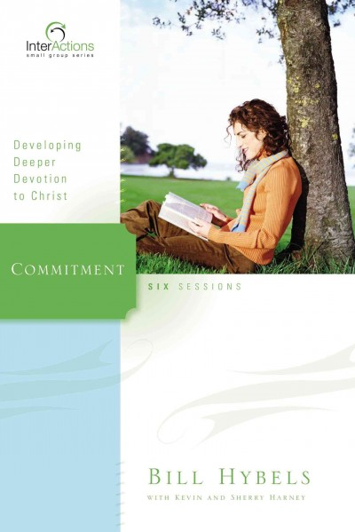 Commitment: Developing Deeper Devotion to Christ (Interactions) cover