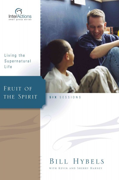 Fruit of the Spirit: Living the Supernatural Life (Interactions) cover