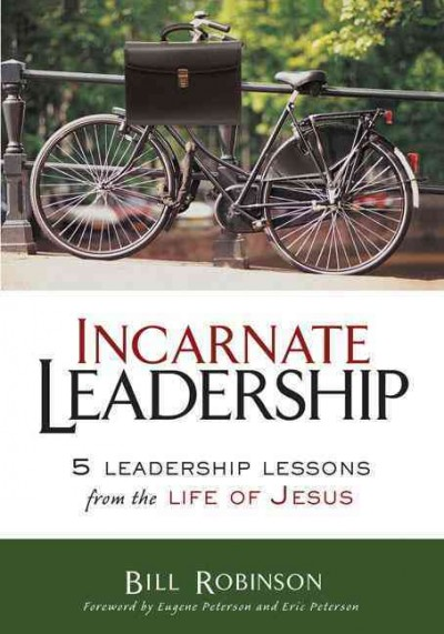 Incarnate Leadership: 5 Leadership Lessons from the Life of Jesus cover