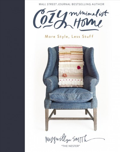 Cozy Minimalist Home: More Style, Less Stuff cover