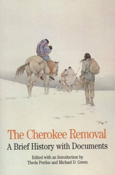 The Cherokee Removal: A Brief History with Documents (The Bedford Series in History and Culture) cover