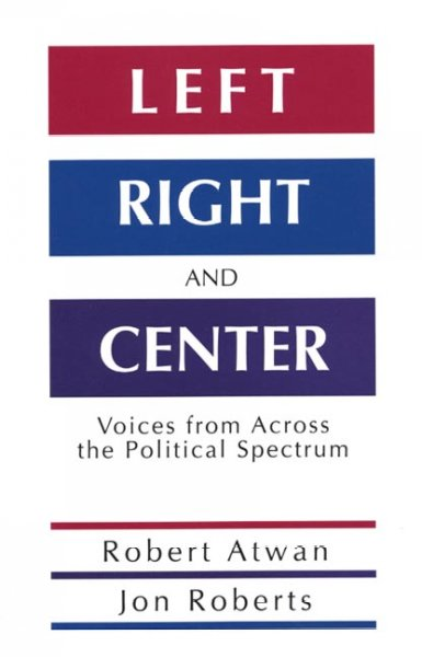 Left, Right and Center: Voices from across the Political Spectrum cover