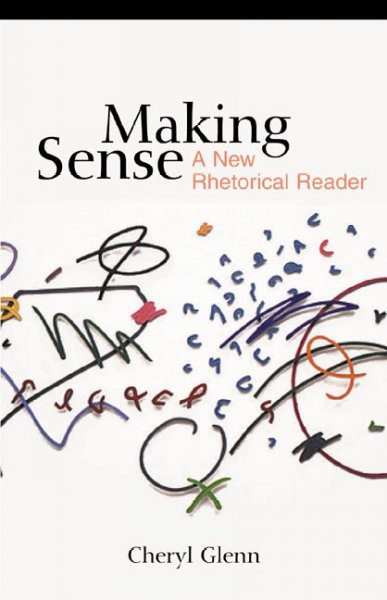 Making Sense: A New Rhetorical Reader cover