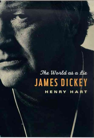 James Dickey: The World as a Lie cover