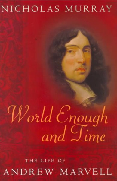 World Enough and Time: The Life of Andrew Marvell cover