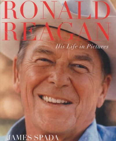 Ronald Reagan: His Life In Pictures cover