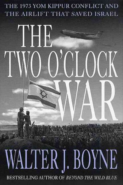 The Two O'Clock War: The 1973 Yom Kippur Conflict and the Airlift That Saved Israel cover