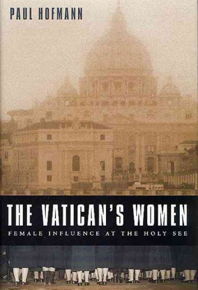 The Vatican's Women: Female Influence at the Holy See cover