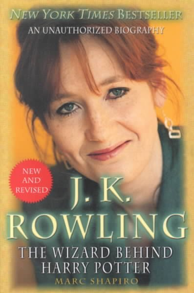 J. K. Rowling: New and Revised: The Wizard Behind Harry Potter cover