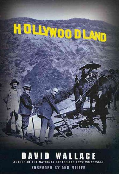 Hollywoodland: Rich and Lively History About Hollywood's Grandest Era cover