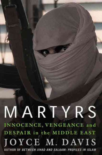 Martyrs: Innocence, Vengeance and Despair in the Middle East cover