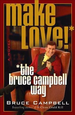 Make Love the Bruce Campbell Way cover