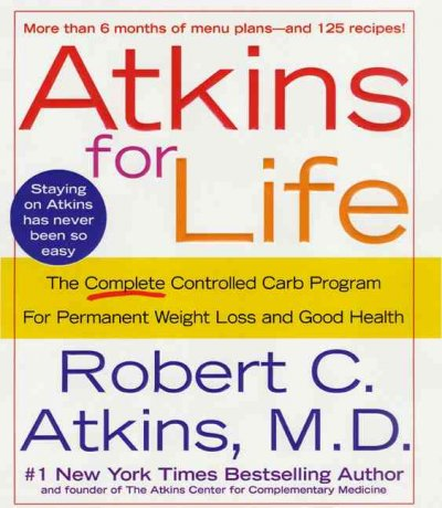 Atkins for Life: The Complete Controlled Carb Program for Permanent Weight Loss and Good Health cover