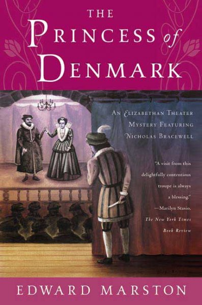 The Princess of Denmark: An Elizabethan Theater Mystery Featuring Nicholas Bracewell cover