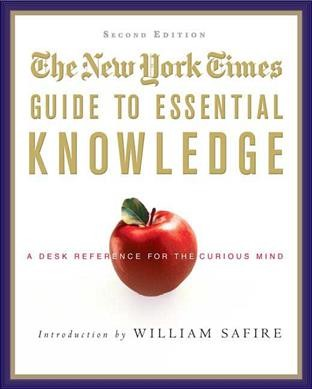 The New York Times Guide to Essential Knowledge: A Desk Reference for the Curious Mind cover