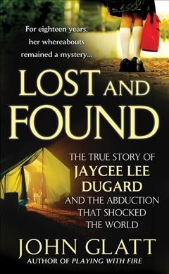 Lost and Found: The True Story of Jaycee Lee Dugard and the Abduction that Shocked the World cover