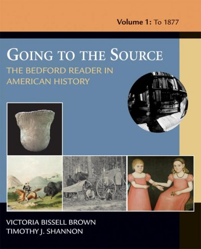 Going To The Source: The Bedford Reader In American History, Volume I: To 1877 cover