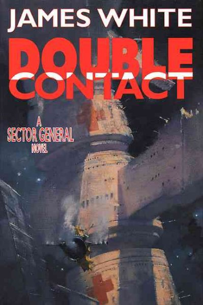 Double Contact: A Sector General Novel (Sector General Series/James White) cover
