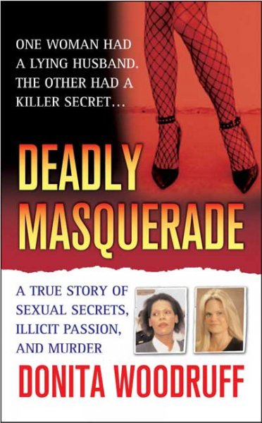 Deadly Masquerade: A True Story of Sexual Secrets, Illicit Passion, and Murder (St. Martin's True Crime Library) cover