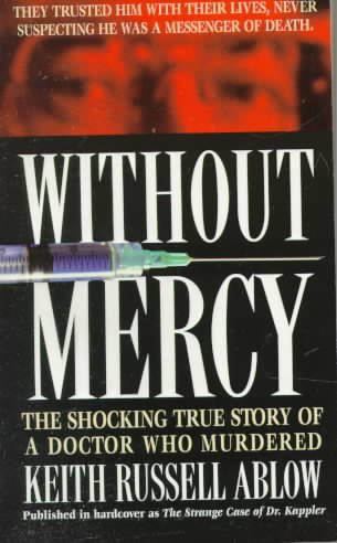 Without Mercy: The Shocking True Story of a Doctor Who Murdered cover