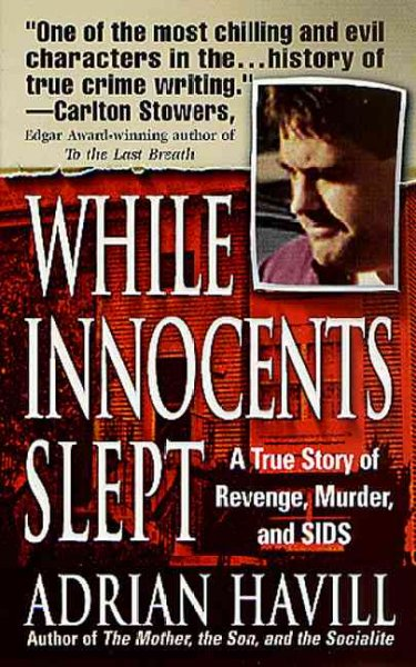 While Innocents Slept: A Story of Revenge, Murder, and SIDS cover
