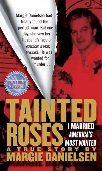Tainted Roses: A True Story of Murder, Mystery, and a Dangerous Love cover