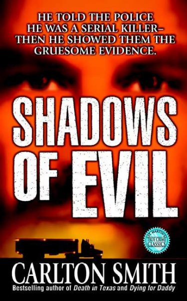 Shadows of Evil: Long-haul Trucker Wayne Adam Ford and His Grisly Trail of Rape, Dismemberment, and Murder (True Crime (St. Martin's Paperbacks)) cover