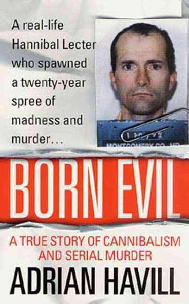 Born Evil: A True Story of Cannibalism and Serial Murder cover