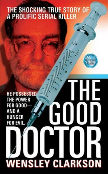 The Good Doctor (St. Martin's True Crime Library) cover