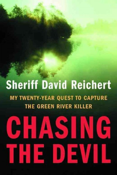 Chasing the Devil: My Twenty-Year Quest to Capture the Green River Killer cover