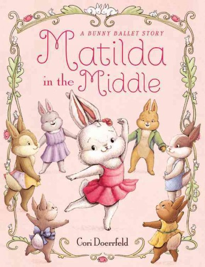 Matilda in the Middle: A Bunny Ballet Story cover