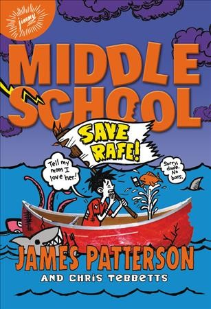 Middle School: Save Rafe! (Middle School, 6)