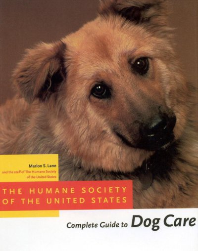 The Humane Society of the United States Complete Guide to Dog Care cover