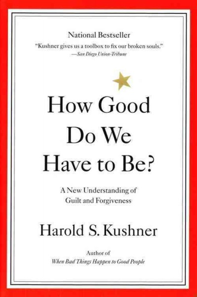 How Good Do We Have to Be? A New Understanding of Guilt and Forgiveness cover