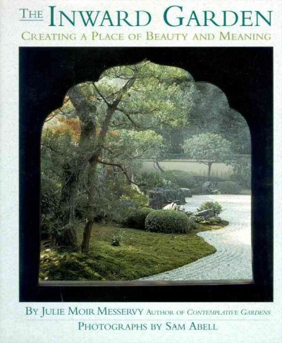 The Inward Garden: Creating a Place of Beauty and Meaning cover