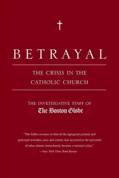 Betrayal: The Crisis in the Catholic Church cover