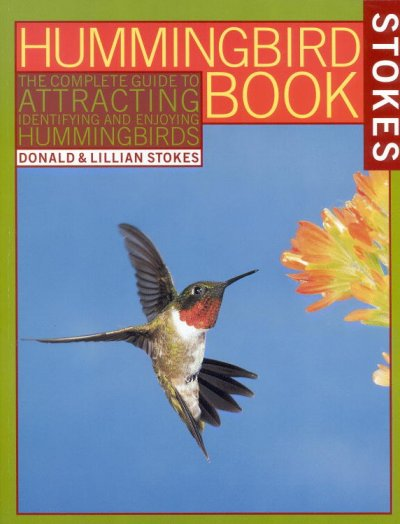 The Hummingbird Book: The Complete Guide to Attracting, Identifying, and Enjoying Hummingbirds cover