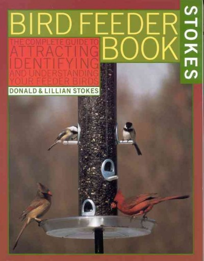 The Bird Feeder Book: Attracting, Identifying, Understanding  Feeder Birds cover